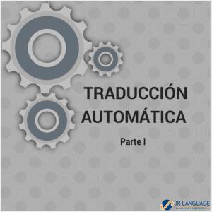 traducción-automática -parte-uno