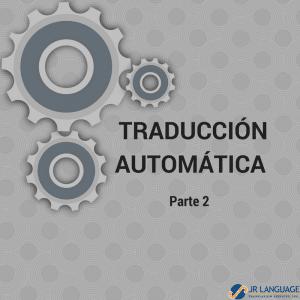 traducción-automática-parte-dos