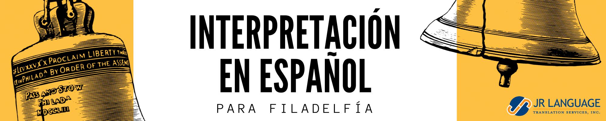 interpretación profesional en español para Filadelfia