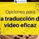 traducción de audio y video eficaz